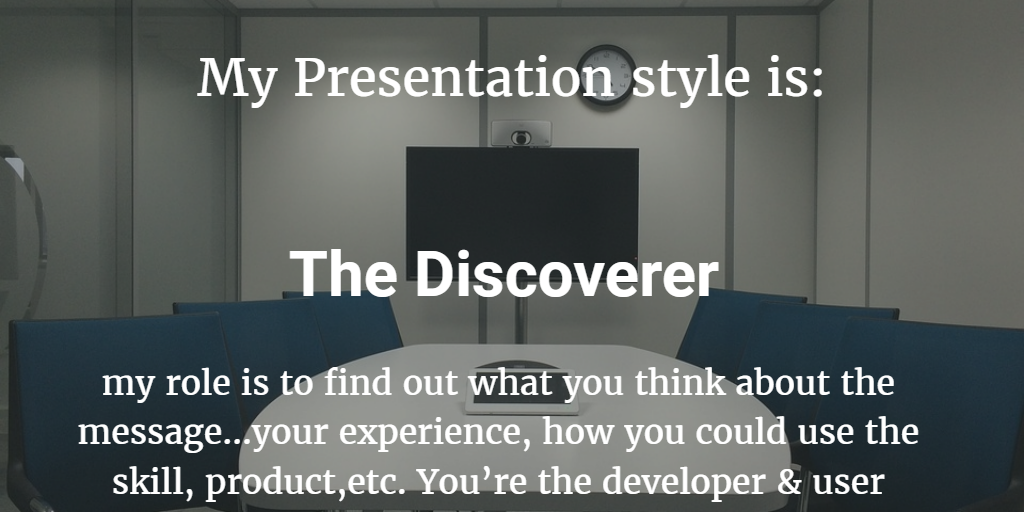 Presentation Style Assessment : Conveyor / Developer / Motivator / Enabler 3