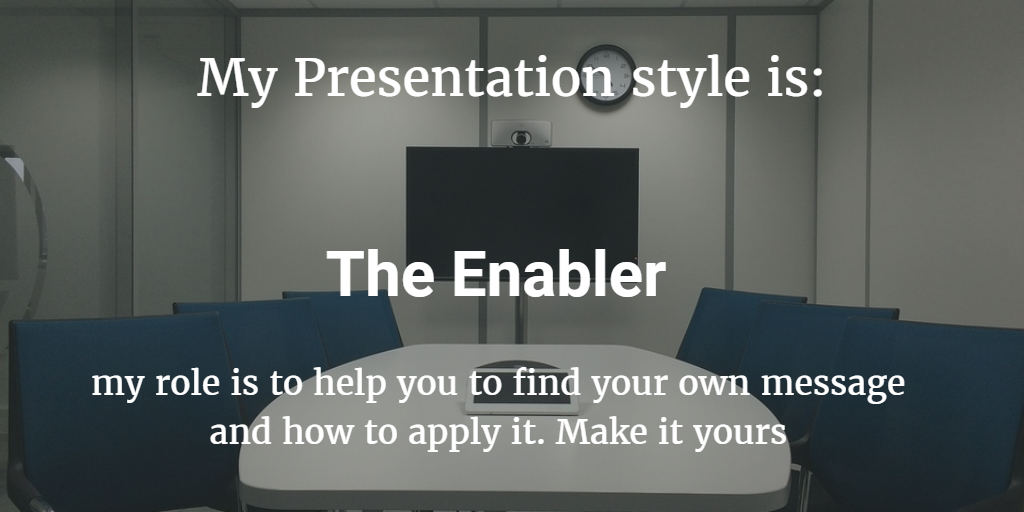 Presentation Style Assessment : Conveyor / Developer / Motivator / Enabler 4