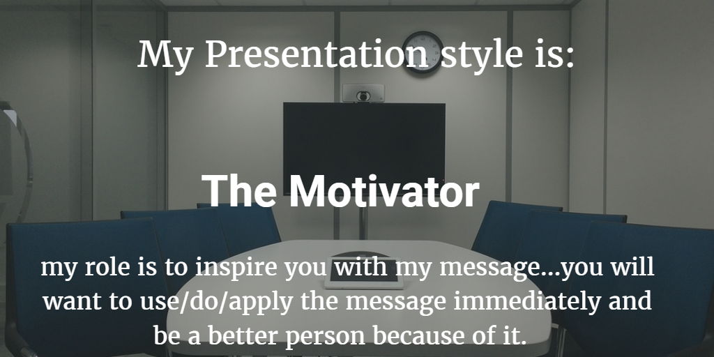 Presentation Style Assessment : Conveyor / Developer / Motivator / Enabler 5